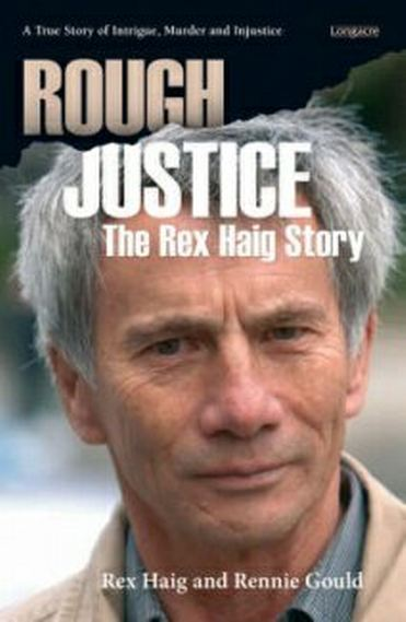 Rex Haig has always impressed me – before and after I met him – as a fine person, a very strong person. I find it unbearable that we keep imprisoning the wrong people. I want to help put Rex's story out there so that the system is questioned and, hopefully, improved.' Rennie Gould