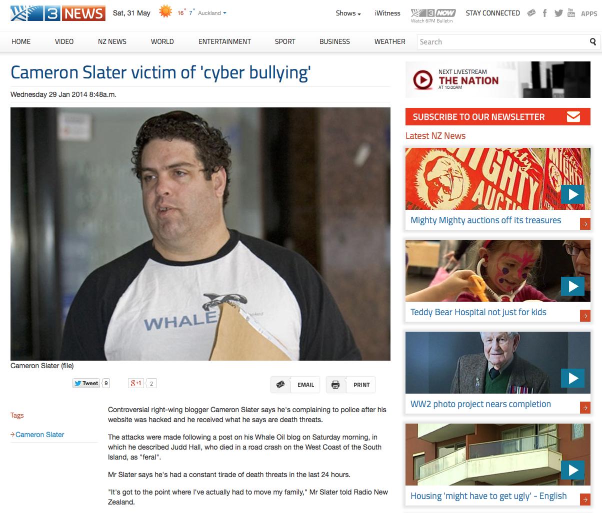 Source: http://www.3news.co.nz/Cameron-Slater-victim-of-cyber-bullying/tabid/423/articleID/330141/Default.aspx